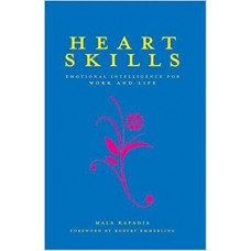 Heart Skills: Emotional Intelligence for Work and Life